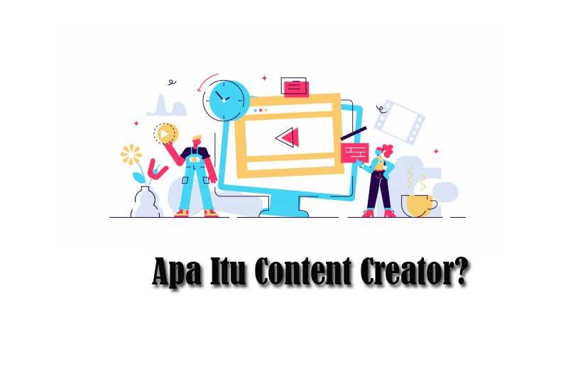 Apa Itu Content Creator?