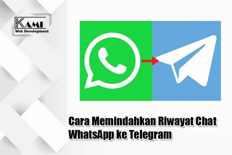 cara memindahkan riwayat chat whatsapp ke telegram