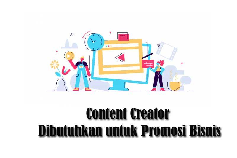 Content Creator Dibutuhkan untuk Promosi Bisnis