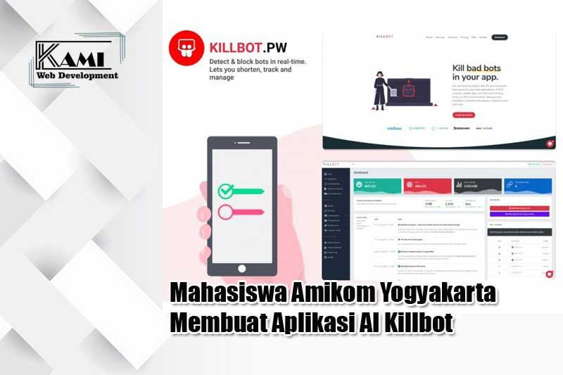 Mahasiswa Amikom Yogyakarta Membuat Aplikasi AI Killbot
