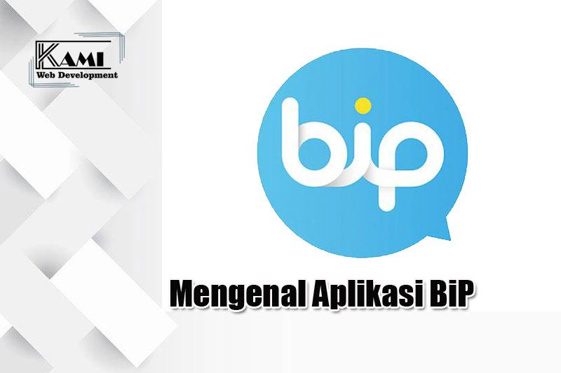 Mengenal Aplikasi BiP