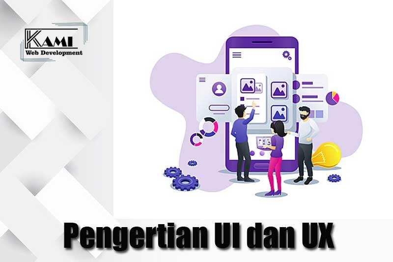 Pengertian UI dan UX