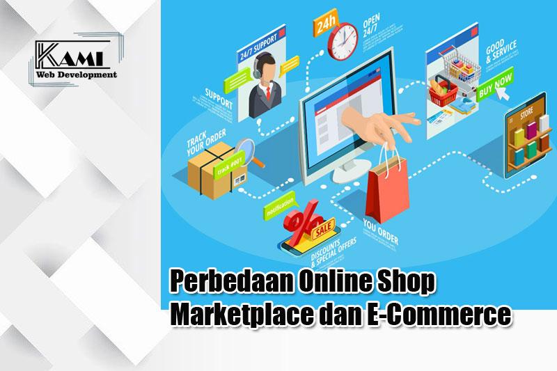 Perbedaan Online Shop Marketplace dan E-Commerce