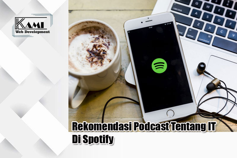 rekomendasi podcast tentang it di sportify