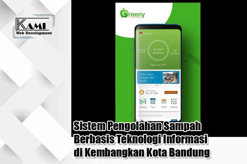 Sistem Pengolahan Sampah Berbasis Teknologi Informasi di Kembangkan Kota Bandung