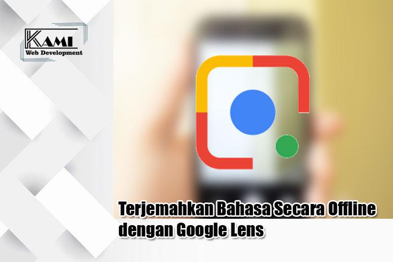 Terjemahkan Bahasa Secara Offline dengan Google Lens