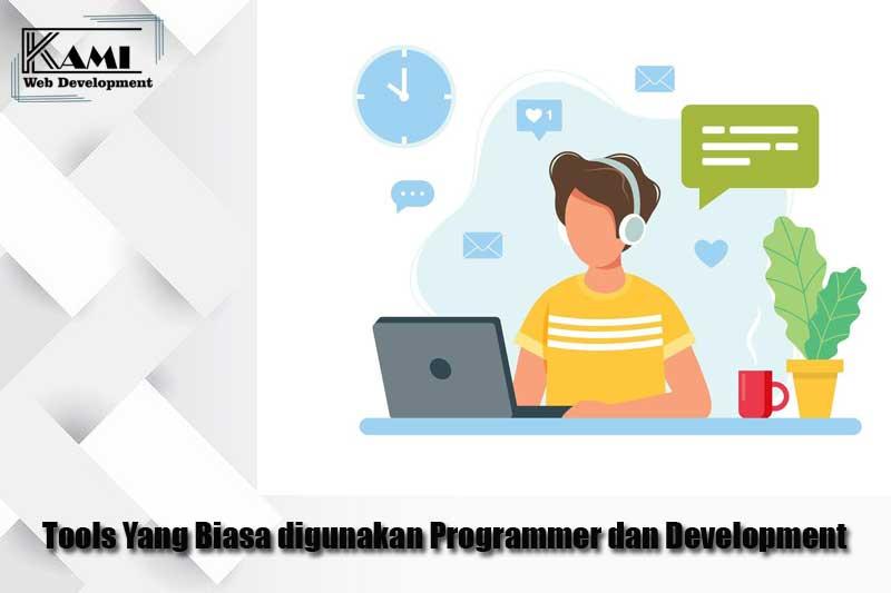 Tools Yang Biasa digunakan Programmer dan Development