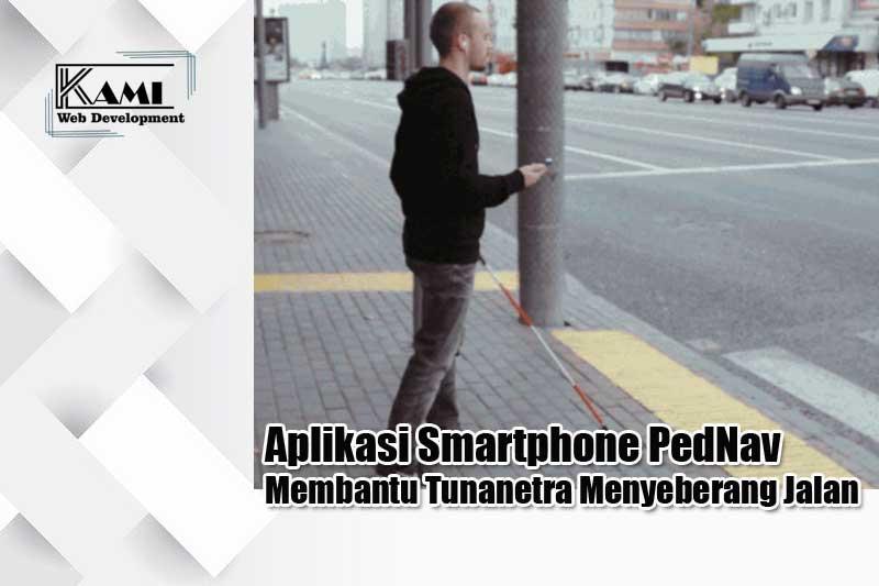 aplikasi smartphone pedNav membantu tunanetra menyeberang jalan