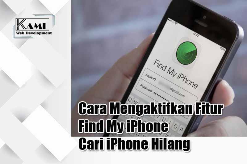 Cara Mengaktifkan Fitur Find My iPhone Cari iPhone Hilang