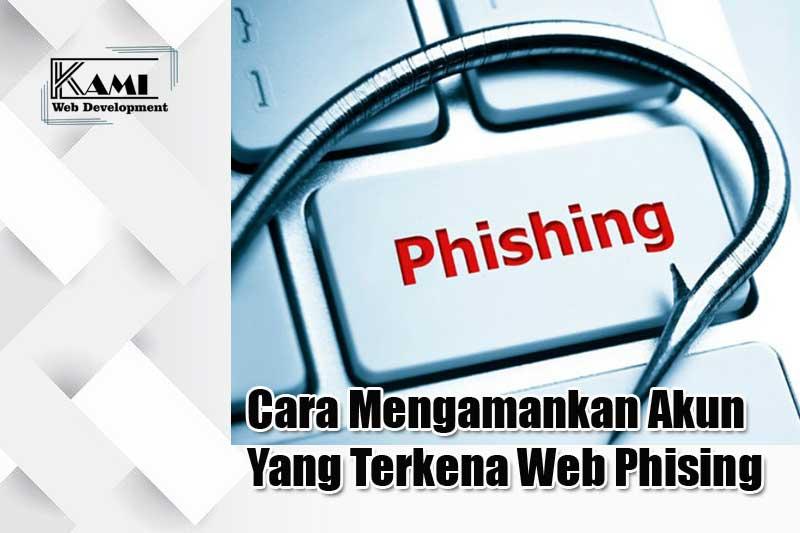 Cara Mengamankan Akun yang Terkena Web Phising