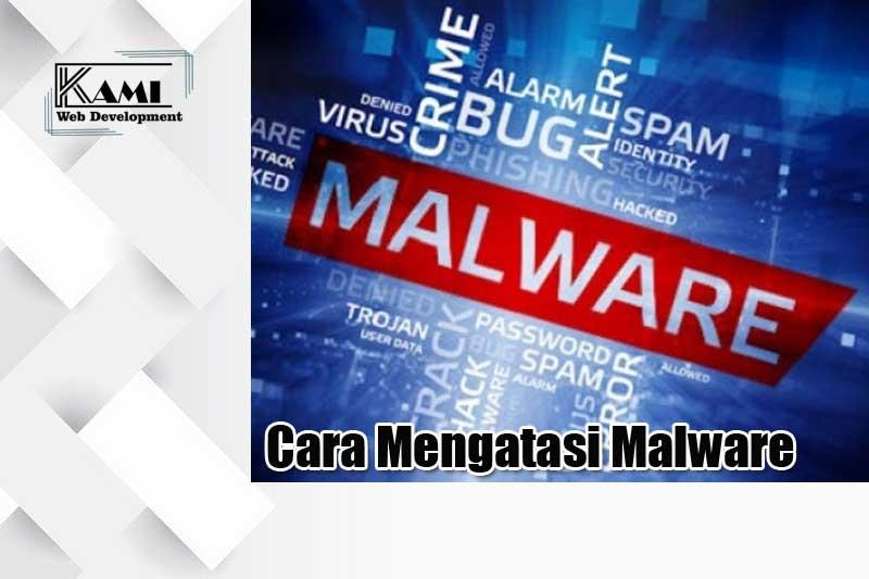 Cara Mengatasi Malware