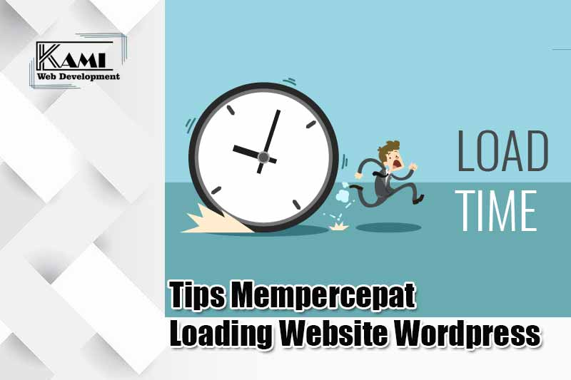 Tips Mempercepat Loading Website Wordpress