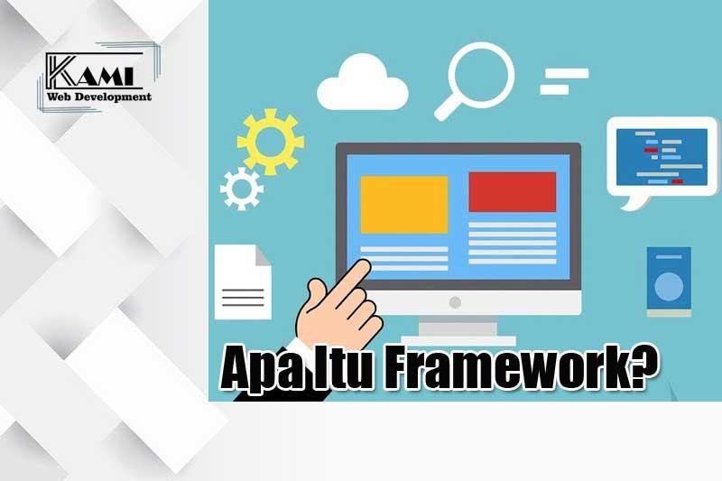 apa itu framework