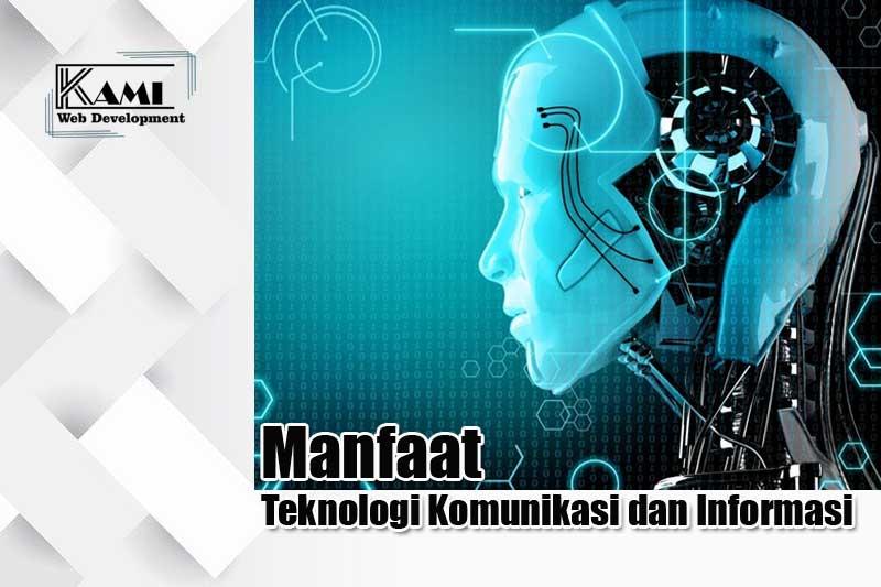 manfaat teknologi komunikasi dan informasi