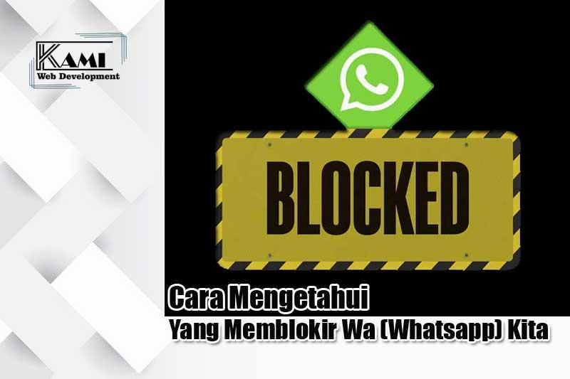 Cara Mengetahui Yang Memblokir Wa (Whatsapp) Kita