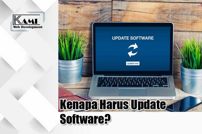 Kenapa Harus Update Software?
