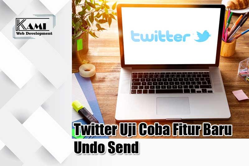 Twitter Uji Coba Fitur Baru Undo Send