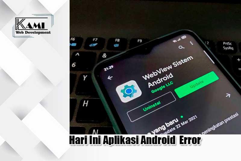 hari ini aplikasi android error