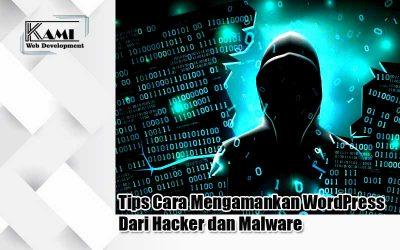 Tips Cara Mengamankan WordPress Dari Hacker dan Malware