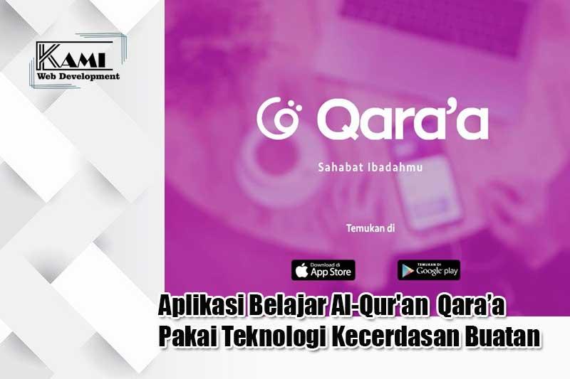 Aplikasi Belajar Al-Qur'an Qara'a Pakai Teknologi Kecerdasan Buatan
