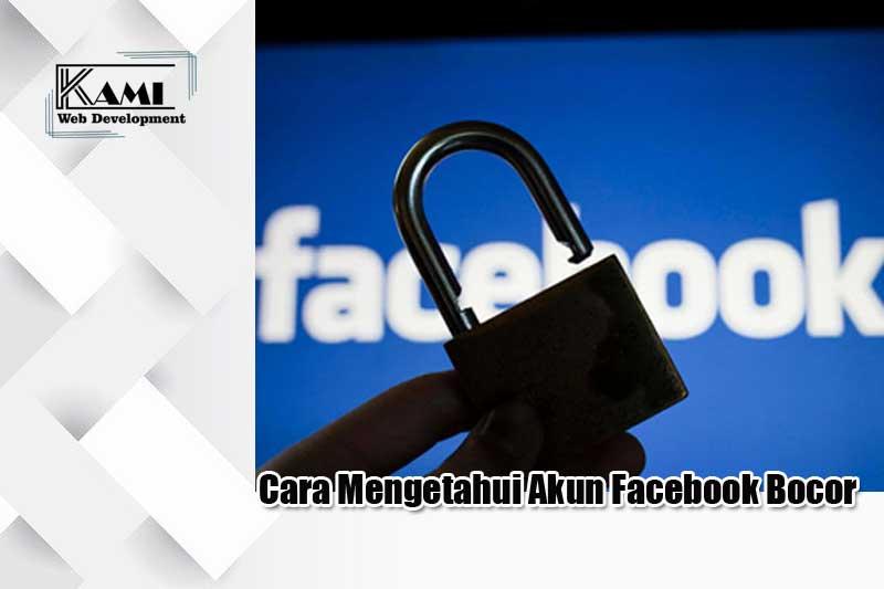 Cara Mengetahui Akun Facebook Bocor